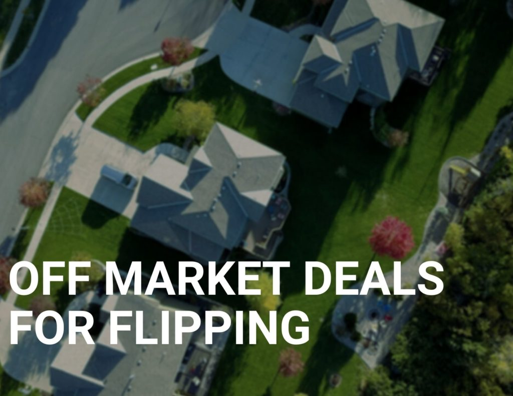 off market deals for flipping